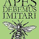 APES DEBEMUS IMITARI Beekeeper Design by theshirtshops