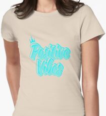 Positive Vibes Womens Fitted T-Shirt