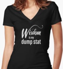 Wisdom is My Dump Stat Women's Fitted V-Neck T-Shirt