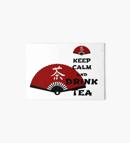 keep calm and drink tea - asia edition Galeriedruck
