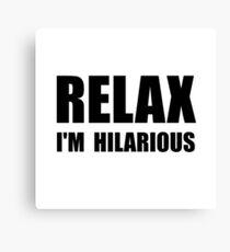Relax Hilarious Canvas Print
