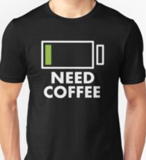 Need Coffee for Coffee Lovers Unisex T-Shirt