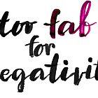Too fab for negativity by Anastasiia Kucherenko