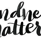 Kindness matters by Anastasiia Kucherenko