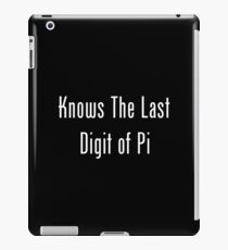 Knows The Last Digit of Pi iPad Case/Skin