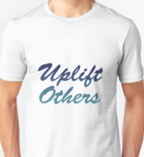 Uplift Others Unisex T-Shirt