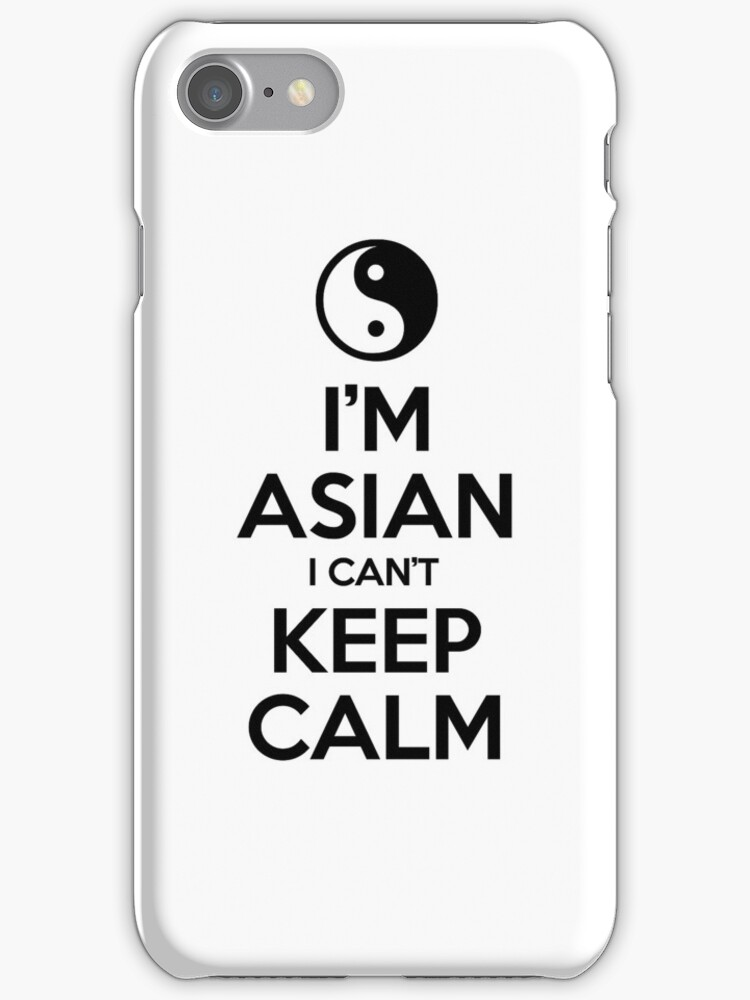 I'm Asian I Can't Keep Calm by tinybiscuits