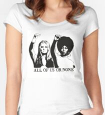 ALL OF US OR NONE Women's Fitted Scoop T-Shirt