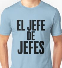 El jefe de jefes, boss of all bosses  T-Shirt