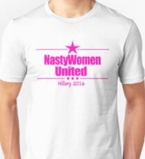 Nasty Women United, Vote Nasty, Hillary Clinton for President 2016 T-Shirt