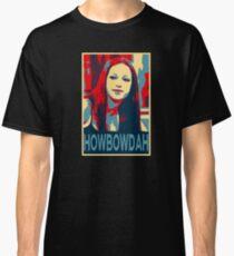 Howbow Dah? Classic T-Shirt