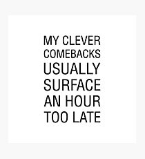 Clever Comeback Photographic Print