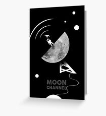 Moon channel Greeting Card