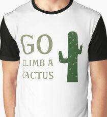 Go Climb A Cactus Graphic T-Shirt