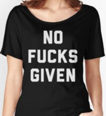 NO FUCKS GIVEN Women's Relaxed Fit T-Shirt