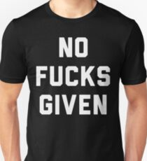 NO FUCKS GIVEN T-Shirt