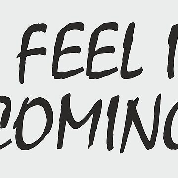 I Feel it Coming by gobel