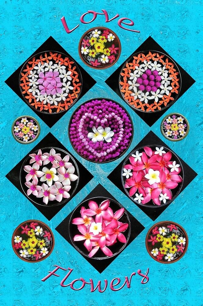 ~LOVE FLOWERS~  by DAdeSimone