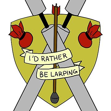 I'd Rather Be Larping - Crest by Diodetta