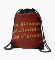 Real Badasses Eat Chocolate Chip Cookies Drawstring Bag