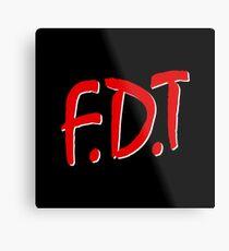 FDT Metal Print