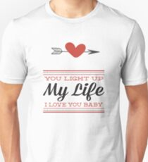 U Light Up My Life T-Shirt