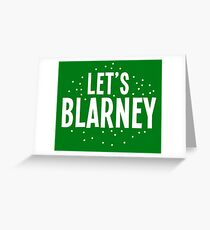 Let's BLARNEY Greeting Card