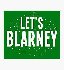 Let's BLARNEY Photographic Print