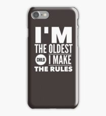 Oldest Child Make The Rules Eldest First iPhone Case/Skin