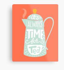 Tea saying Metal Print