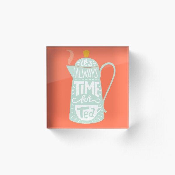 Tea saying Acrylic Block