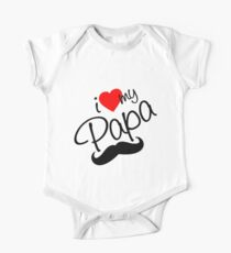 I Love Papa One Piece - Short Sleeve