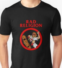 Rad Religion Unisex T-Shirt