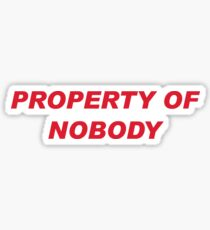Property of Nobody Sticker