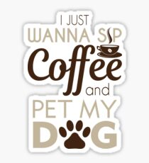 Coffee & Pet My Dog Sticker
