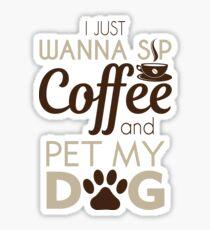 Coffee & Pet My Dog Sticker