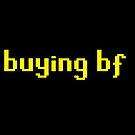Buying BF by IamJane--