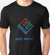 ENRON - ASK WHY? Genuine Slogan  T-Shirt