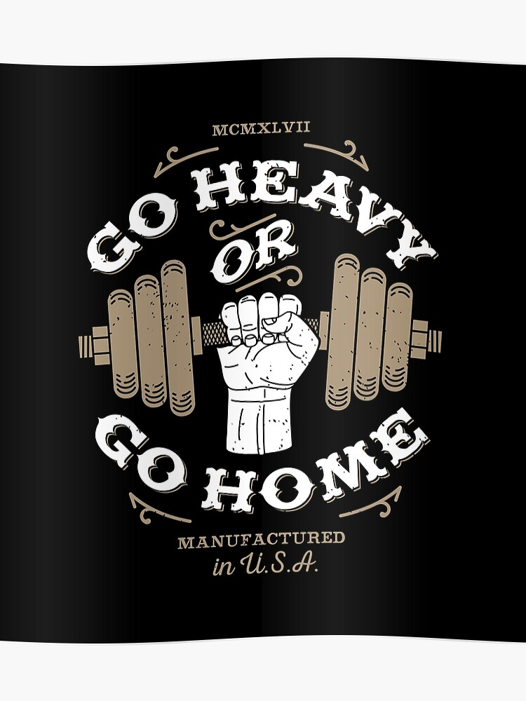 go heavy go home: lifting gym | Poster