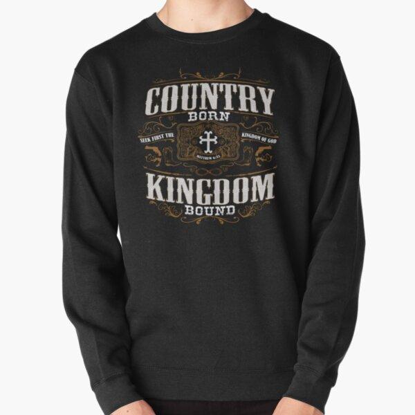 Country Born Kingdom Bound Pullover Sweatshirt