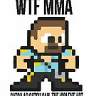 WTF MMA  by Gentlemanjohncs