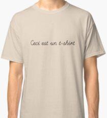 Ceci est un t-shirt Classic T-Shirt