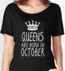 Queens Are Born In October Birthday Gift Shirt Christmas Cute Funny Scorpio Libra Zodiac Women's Relaxed Fit T-Shirt