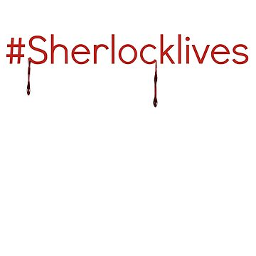 #Sherlocklives by Purplehead97