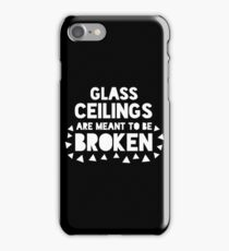 Glass Ceilings Are Meant to Be Broken iPhone Case/Skin