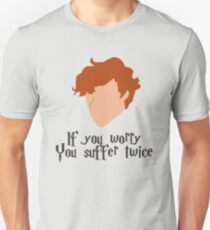 If you worry, you suffer twice Unisex T-Shirt