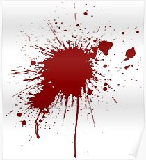 Blood spatter from a bullet wound Poster