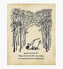 Winnie the Pooh - If you live to be 100 Photographic Print