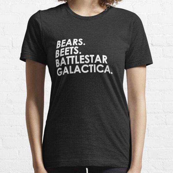 Bears, Beets, Battlestar Galactica. Essential T-Shirt