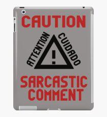 Caution Sarcastic Comment iPad Case/Skin